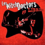 "Les Witch Doctors ""Libres"""
