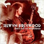 "Selwyn Birchwood ""Don't Call No Ambulance"""