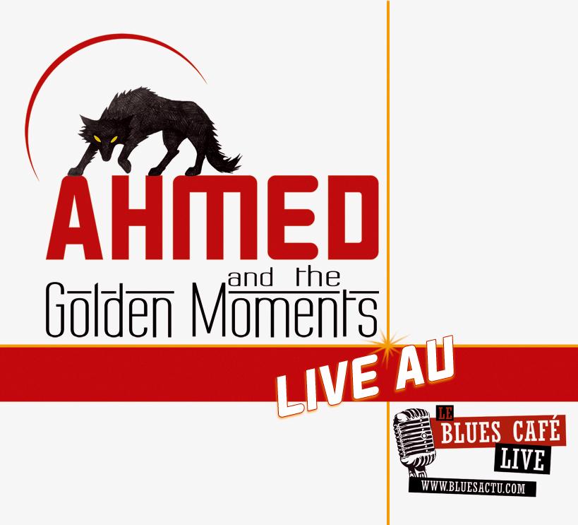 Ahmed and the Golden Moments – Live au BluesCafé