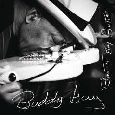 "Buddy Guy ""Born To Play Guitar"""