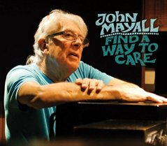 "John Mayall ""Find a Way to Care"""