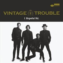 VINTAGE TROUBLE – 1 Hopeful Rd.