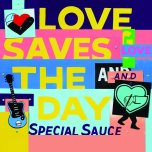 G. LOVE & SPECIAL SAUCE – Love Saves the Day