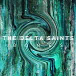THE DELTA SAINTS – Bones