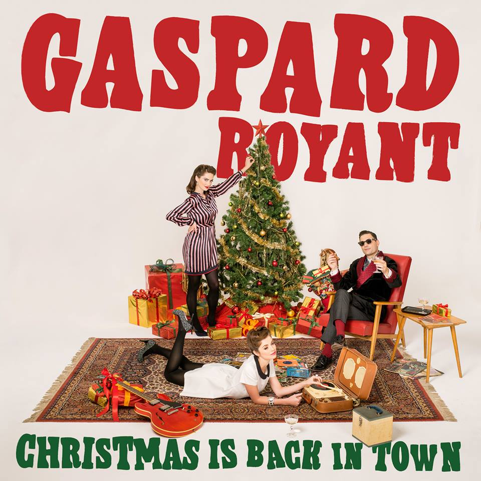 GASPARD ROYANT – Christmas is back in town