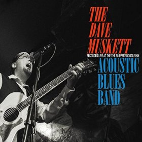 THE DAVE MUSKETT ACOUSTIC BLUES BAND – Ain't my good girlnow