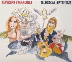 REVEREND FREAKCHILD - All I got is now