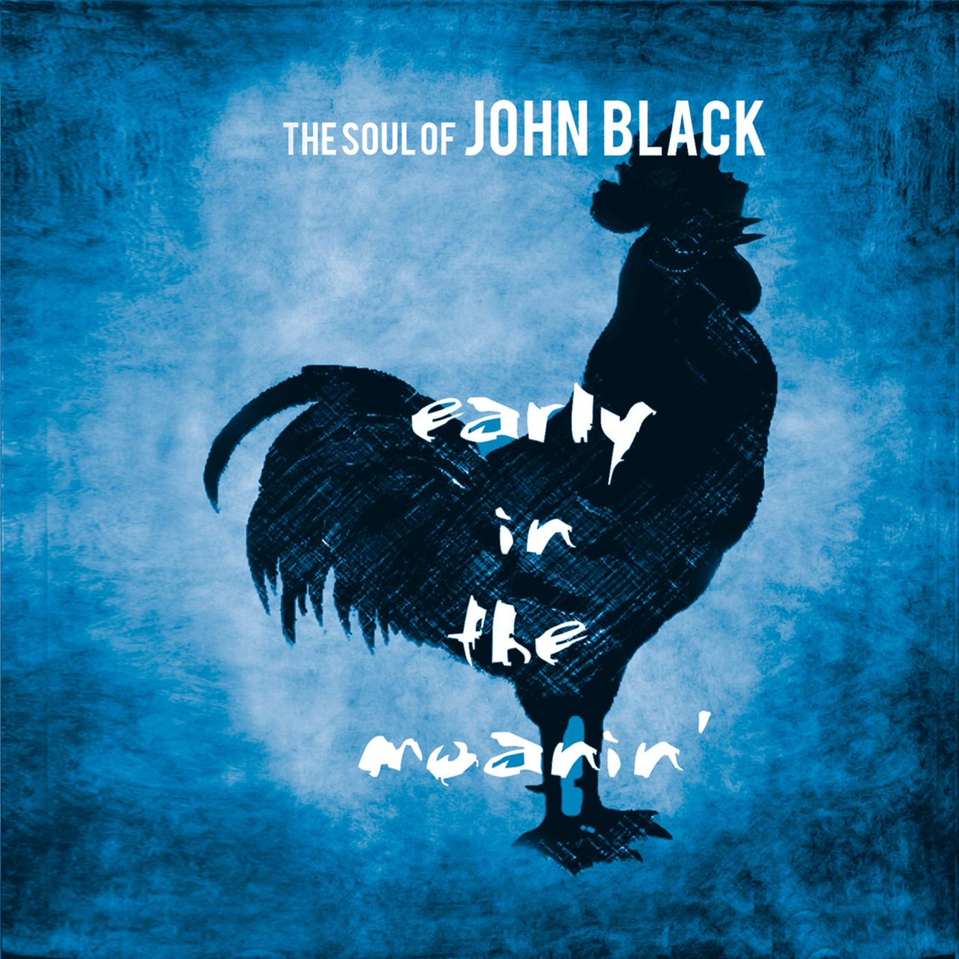 THE SOUL OF JOHN BLACK – Thursdaymorning