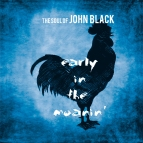 THE SOUL OF JOHN BLACK - Thursday morning