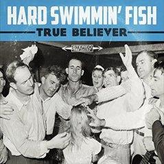 hard-swimmin-fish-true-believer