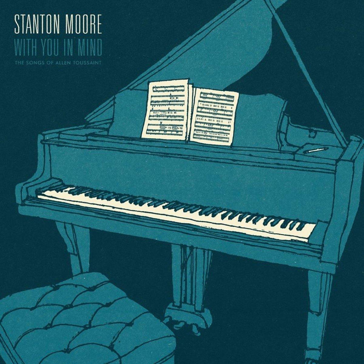 STANTON MOORE – Here come thegirls