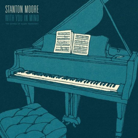 STANTON MOORE - Here come the girls
